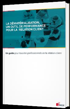 La dématérialisation, un outil de performance pour la relation client
