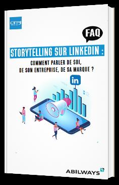 Storytelling sur LinkedIn : Comment parler de soi, de son entreprise, de sa marque ?