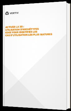 Activer la 5G : utilisation d'archétypes Edge pour identifier les cas d'utilisation les plus matures