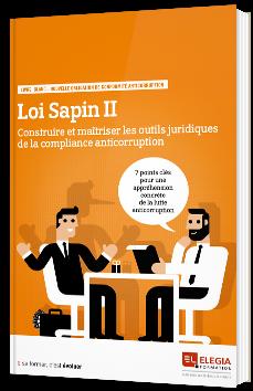 Loi Sapin II - Construire et maîtriser les outils juridiques de la compliance anticorruption