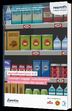 Agroalimentaire 4.0 - Comment engager concrètement  la transformation des usines ?