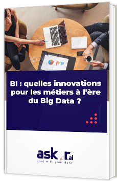 BI : quelles innovations pour les métiers à l'ère du Big Data ?
