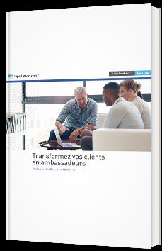 Transformez vos clients en ambassadeurs