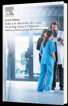 Aide à la décision clinique, IA et Big Data à l'hôpital : impacts et limites vues par les médecins