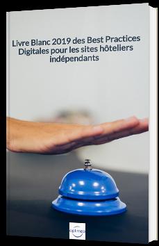 Livre Blanc 2019 des Best Practices Digitales pour les sites hôteliers indépendants