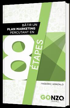 Bâtir un plan marketing percutant en 8 étapes