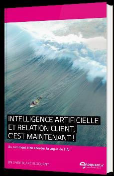 Intelligence artificielle et relation client, c'est maintenant !