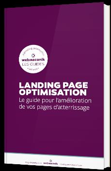 Landing page optimisation - Le guide pour l'amélioration de vos pages d'atterrissage
