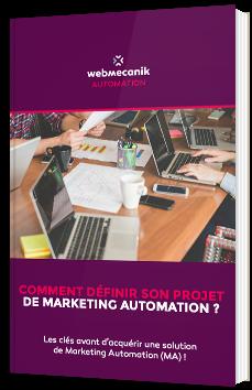 Comment définir son projet de marketing automation ?