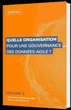 Quelle organisation pour une gouvernance des données agile ? Vers une data democracy