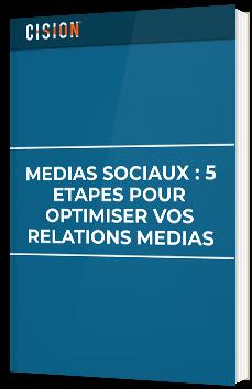 Médiaux sociaux: 5 étapes pour optimiser vos relations médias