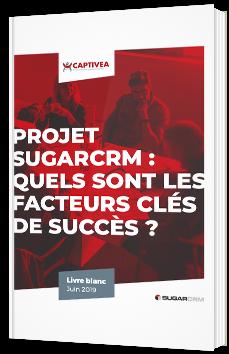 Projet SugarCRM : quels sont les facteurs clés de succès ?