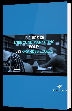 Le guide de l'inbound marketing pour les grandes écoles