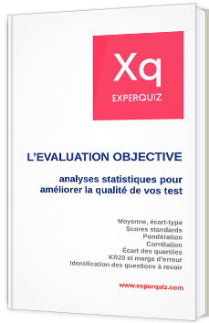 L'évaluation objective - Analyses statistiques pour améliorer la qualité de vos tests