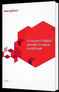 Le tsunami digital : prendre la vague ou échouer