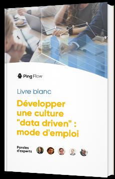 """Développer une cuture """"Data driven"""" : mode d'emploi"""