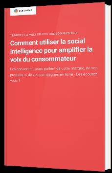 Comment utiliser la social intelligence pour amplifier la voix du consommateur
