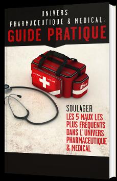 Univers pharmaceutique & médical : guide pratique