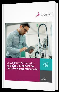 Le workflow & l'humain : le binôme au service de l'excellence opérationnelle