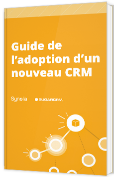 Guide de l'adoption d'un nouveau CRM