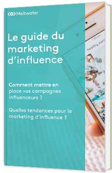 Le guide du marketing d'influence