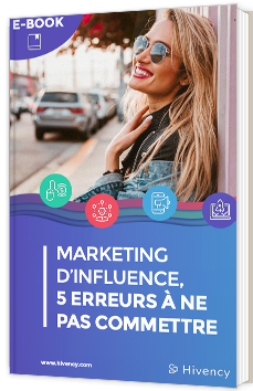 Marketing d'influence, 5 erreurs à ne pas commettre