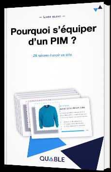 Pourquoi s'équiper d'un PIM ?