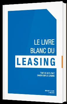 Tout ce qu'il faut savoir sur le leasing