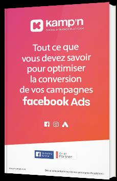 Tout ce que vous devez savoir pour optimiser la conversion de vos campagnes Facebook Ads