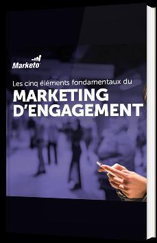 Les cinq élements fondamentaux du Marketing d'engagement