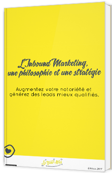 L'Inbound Marketing, une philosophie et une stratégie