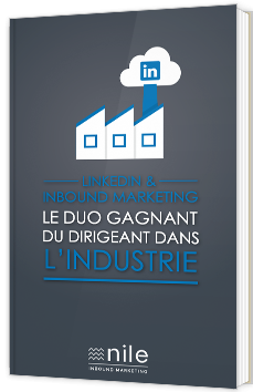 LinkedIn & Inbound Marketing : le duo gagnant du dirigeant dans l'industrie