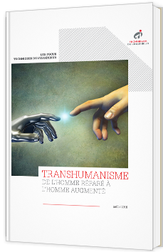 Transhumanisme, de l'homme réparé à l'homme augmenté