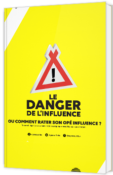 Le danger de l'influence ou comment rater son opé influence ?