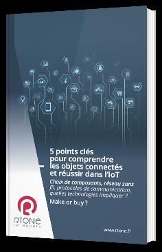 5 points clés pour comprendre les objets connectés et réussir dans l'IoT