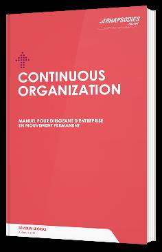 Continuous Organization : Vers une Organisation Apprenante et Adaptable