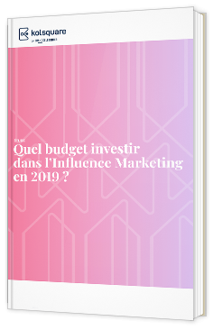 Quel budget investir dans l'influence marketing en 2019 ?