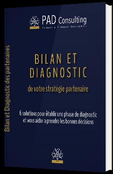 Bilan et diagnostic de votre stratégie partenaire