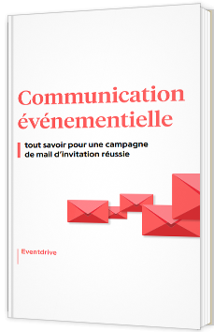 Communication événementielle : tout savoir pour une campagne de mail d'invitation réussie