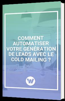 Comment automatiser votre génération de leads avec le cold mailing ?
