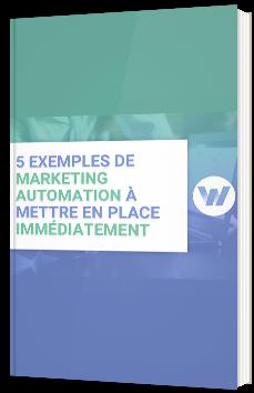 5 exemples de marketing automation à mettre en place immédiatement