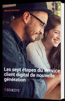 Les sept étapes du service client digital de nouvelle génération