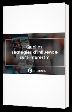 Quelles stratégies d'influence sur Pinterest ?