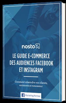 Le guide e-commerce des audiences Facebook et Instagram