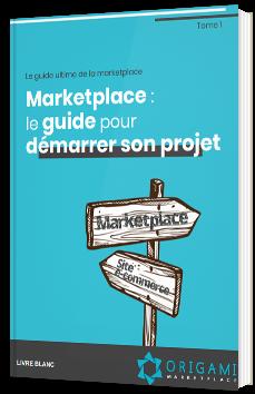 Le guide ultime de la marketplace - Tome 1