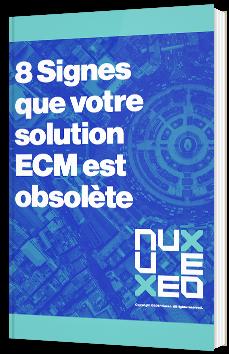 8 Signes que votre solution ECM est obsolète