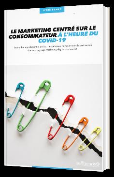 Le marketing centré sur le consommateur à l'heure du Covid-19