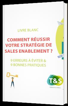 Comment réussir votre stratégie de Sales Enablement ?