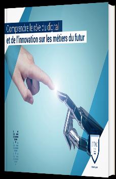 Comprendre le rôle du digital et de l'innovation sur les métiers du futur