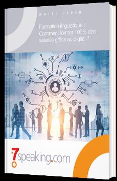 Formation linguistique : Comment former 100% des salariés grâce au digital ?